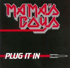 Mama's Boys - Plug It In
