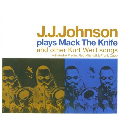 J.J. Johnson - J.J. Johnson Plays Mack the Knife & Other Kurt Weill Songs