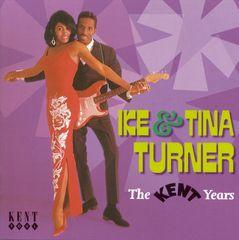 Ike & Tina Turner - The Kent Years