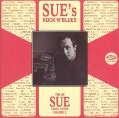 VARIOUS ARTISTS - UK Sue Label Story, Vol. 2: Sue's Rock'n'Blues