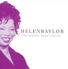 Helen Baylor - The Definitive Gospel Collection
