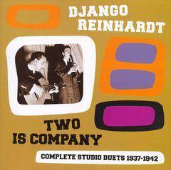 Django Reinhardt - Two Is Company: Complete Studio Duets, 1937-1942