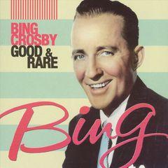 Bing Crosby - Good & Rare