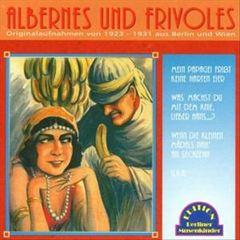 VARIOUS ARTISTS - Albernes und Frivoles (1923-31)