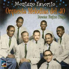 Orquesta Melodias del 40 - Montuno Favorito