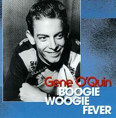 Gene O'Quin - Boogie Woogie Fever