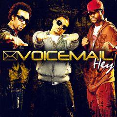 Voice Mail - Hey
