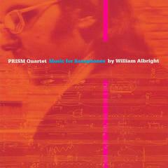 Prism Quartet - Music for Saxophones by William Albright