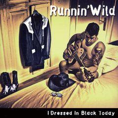 Runnin' Wild - I Dressed in Black Today