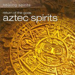 VARIOUS ARTISTS - Return of the Gods: Aztec Spirits