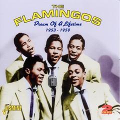 The Flamingos - Dream of a Lifetime 1953-1959