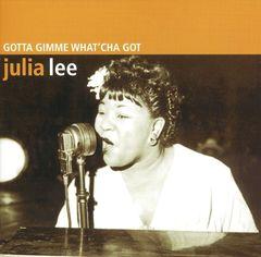 Julia Lee - Gotta Gimme Whatcha Got