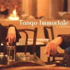 Tango Immortale - Lisboa