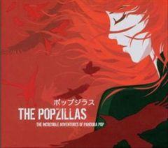 The Popzillas - The Incredible Adventures of Pandora Pop