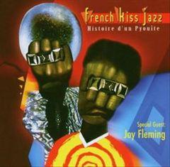 VARIOUS ARTISTS - French Kiss Jazz: Histoire d'un Pyouite