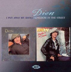 Dion - I Put Away My Idols/Kingdom in the Streets