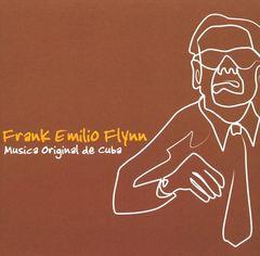 Frank Emilio Flynn - Musica Original de Cuba