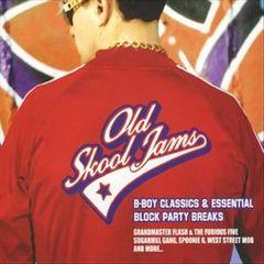 VARIOUS ARTISTS - Old Skool Jams: B-Boy Classics & Essential Blockparty Breaks