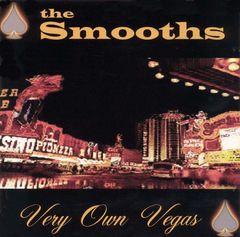 Smooths - Very Own Vegas