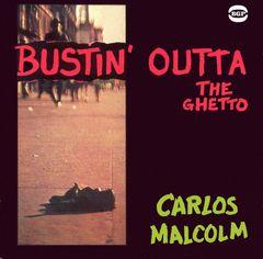 Carlos Malcolm - Bustin' Outta the Ghetto