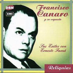 Francisco Canaro - Ernesto Fama Canta Sus Exitos