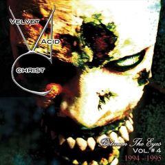 Velvet Acid Christ - Between the Eyes, Vol. 4