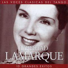Libertad Lamarque - Fifteen Grandes Exitos