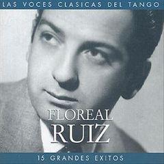 Floreal Ruiz - Fifteen Grandes Exitos