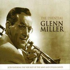 Glenn Miller - The Essential Glenn Miller: Best of Army & Civilian Bands