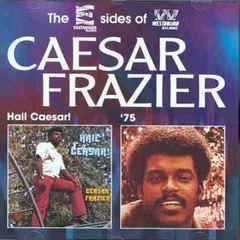 Ceasar Frazier - Hail Ceasar!/'75
