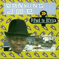 Ranking Joe - Fast Forward to Africa
