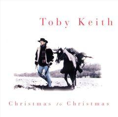 Toby Keith - Christmas to Christmas