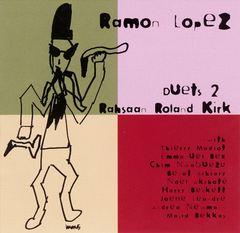 Ramon Lopez - Duets 2 Rahsaan Roland Kirk