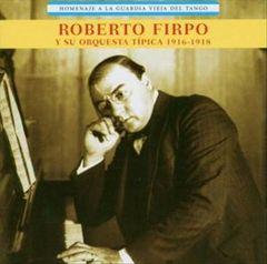 Roberto Firpo - Homenaje a la Guardia Vieja