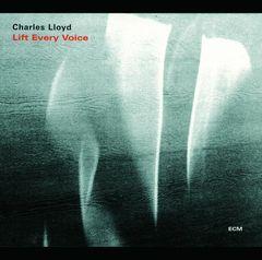 Charles Lloyd - Lift Every Voice