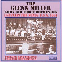 Glenn Miller - I Sustain the Wings U.S.A. 1944, Vol. 1