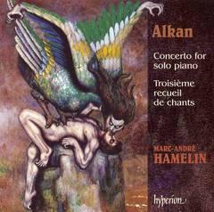 Marc-André Hamelin - Alkan: Concerto for solo piano; Troisième recueil de chants