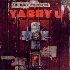 Yabby U - King Tubby's Prophesy of Dub