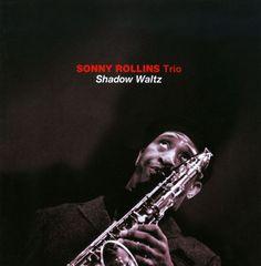 Sonny Rollins - Shadow Waltz [Bonus Tracks]