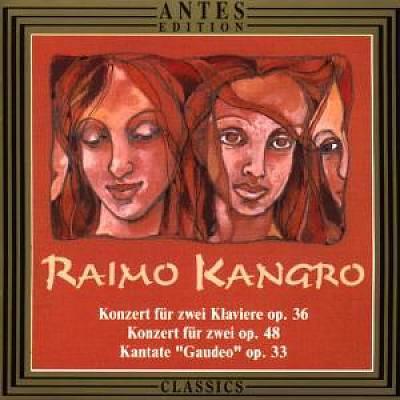 Various Artists - Raimo Kangro: Konzert für zwei Klaviere; Konzert für zwei; Kantate