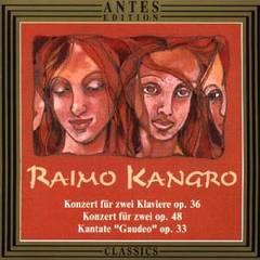 """VARIOUS ARTISTS - Raimo Kangro: Konzert für zwei Klaviere; Konzert für zwei; Kantate """"Gaudeo"""""""