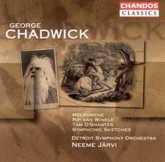 Neeme Järvi - Chadwick: Melpomene; Rip van Winkle; Tam O' Shanter; Symphonic Sketches