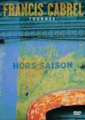 Francis Cabrel - Tournee/Hors-Saison