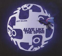 Jeff Bujak - Alive Like the Spine