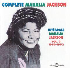 Mahalia Jackson - Integrale Mahalia Jackson, Vol. 3: 1950-1952