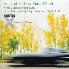 Montreal Jubilation Gospel Choir - I'll Take You There