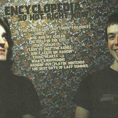 Encyclopedia - So Hot Right Now