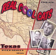 Various Artists - Real Cool Cats: Texas Rockabilly 1955