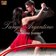 Trio Pantango - Tango Argentino: Madame Ivonne