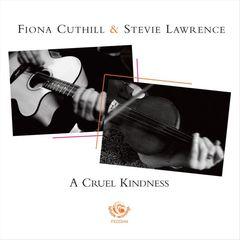 Fiona Cuthill - A Cruel Kindness